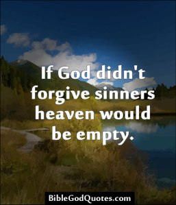 if-god-didnt-forgive-sinners-heaven-would-be-empty-bible-quote